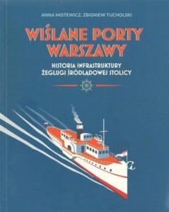 Wiślane porty Warszawy, historia infrastruktury żeglugi śródlądowej stolicy