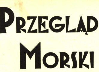 """""""Przegląd Morski – miesięcznik Marynarki Wojennej""""           1928-1939"""